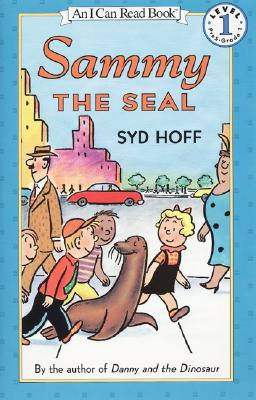 Sammy the Seal By Hoff, Syd
