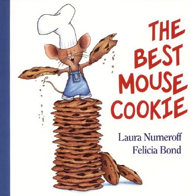The Best Mouse Cookie By Numeroff, Laura Joffe/ Bond, Felicia (ILT)