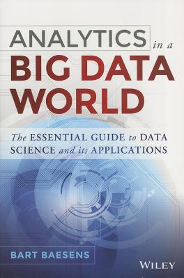 Analytics in a Big Data World By Baesens, Bart